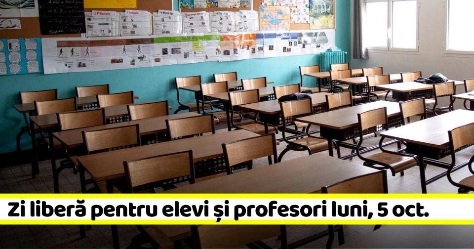 Zi liberă pentru elevi și profesori luni, 5 octombrie