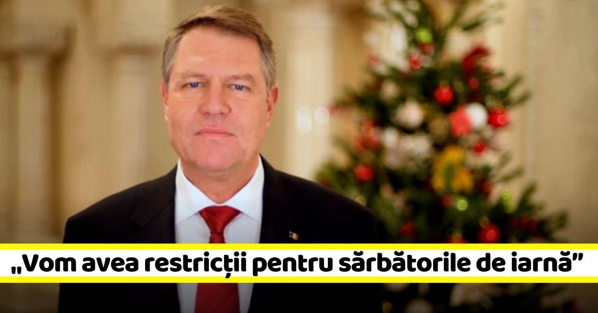 Iohannis: Cu siguranță vor fi restricții pentru sărbătorile de iarnă