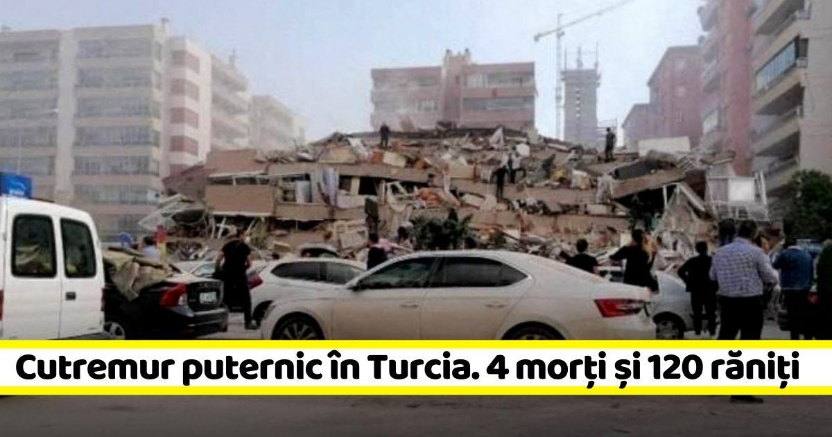 Cutremur puternic în Turcia. Patru morți și 120 de răniți