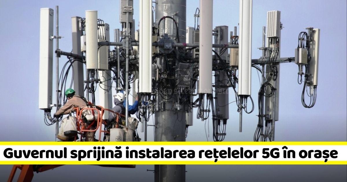 ULUITOR! Cum vrea Guvernul ca operatorii să-și monteze gratuit rețelele 5G în orașe