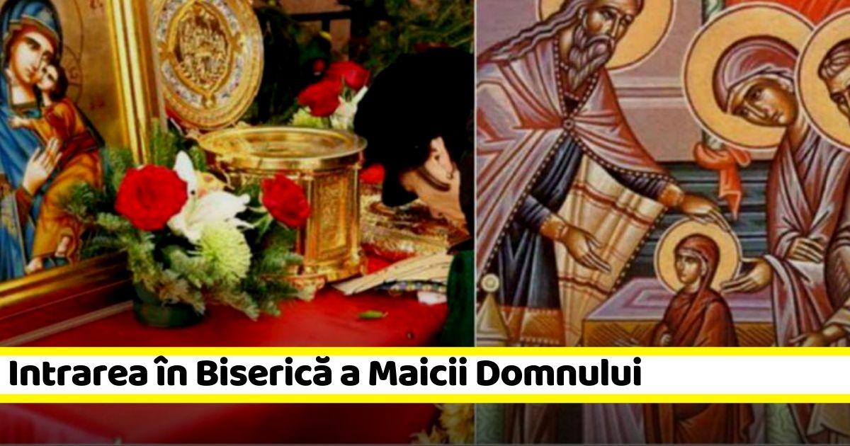 21 noiembrie: Intrarea în Biserică a Maicii Domnului. Tradiţii şi obiceiuri