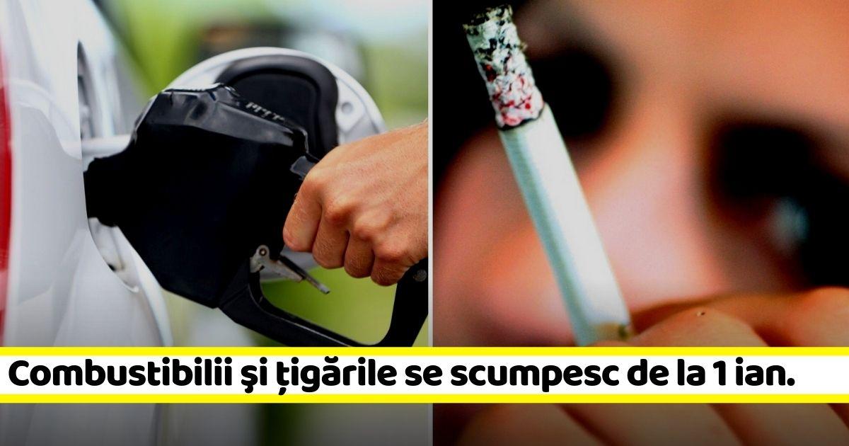 Combustibilii şi ţigările se scumpesc de la 1 ianuarie