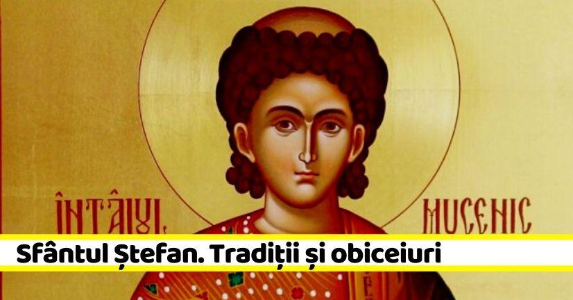 27 decembrie: A treia zi de Crăciun – Sfântul Ștefan. Tradiții și obiceiuri