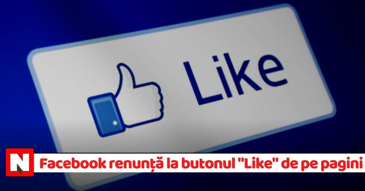 """Facebook renunţă la butonul """"Like"""" de pe paginile publice ale artiştilor, personalităţilor şi brandurilor"""